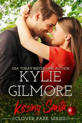Kissing Santa (Contemporary Romance): Clover Park series, Book 4