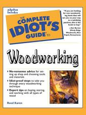 The Complete Idiot's Guide to Woodworking