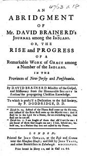 An Abridgment of Mr. David Brainerd's Journal among the Indians. Or, the rise and progress of a remarkable work of grace among a number of the Indians. In the provinces of New-Jersey and Pensylvania, etc. [Edited by Philip Doddridge.]
