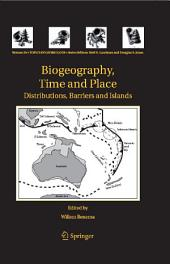 Biogeography, Time and Place: Distributions, Barriers and Islands