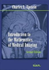 Introduction to the Mathematics of Medical Imaging: Second Edition