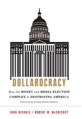 Dollarocracy: How Billionaires Are Buying Our Democracy and What We Can Do About It