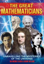 The Great Mathematicians: [Fully Illustrated]