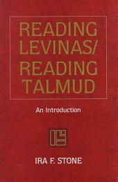 Reading Levinas/Reading Talmud: An Introduction