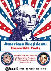 American Presidents - Incredible Facts