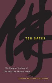 Ten Gates: The Kong-an Teaching of Zen Master Seung Sahn