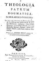 Theologia patrum dogmatica, scholastico-positiva. In qua quaestiones de scientia Dei, de praedestinatione sanctorum & de gratia mediatoris tractantur, ... Auctore R.P. Antonio Boucat, ..