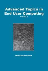 Advanced Topics in End User Computing, Volume 4