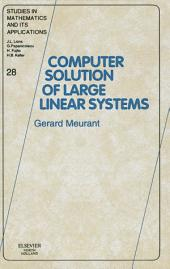 COMPUTER SOLUTION OF LARGE LINEAR SYSTEMSSTUDIES IN MATHEMATICS AND ITS APPLICATIONS VOLUME 28 (SMIA)