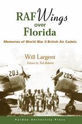 RAF Wings Over Florida: Memories of World War II British Air Cadets