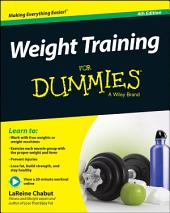 Weight Training For Dummies: Edition 4