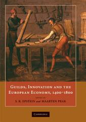 Guilds, Innovation and the European Economy, 1400–1800