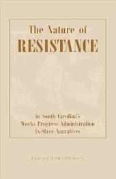 The Nature of Resistance in South Carolina's Works Progress Administration Ex-Slave Narratives