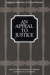 An Appeal to Justice: Litigated Reform of Texas Prisons