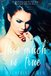 This Much Is True: (Truth In Lies series book 1)
