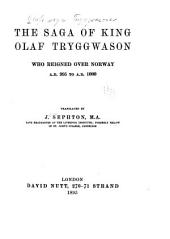 The Saga of King Olaf Tryggwason who Reigned Over Norway A.D. 995 to A.D. 1000: Part 1000