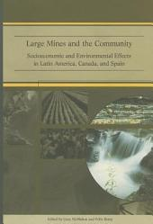 Large Mines and the Community: Socioeconomic and Environmental Effects in Latin America, Canada, and Spain