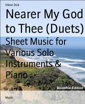 Nearer My God to Thee (Duets): Sheet Music for Various Solo Instruments & Piano