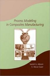 Process Modeling in Composites Manufacturing, Second Edition: Edition 2