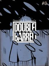 Double Barrel #8