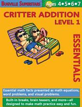 Critter Addition Essentials Level 1: Bugville Math Superstars