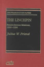 The Linchpin: French-German Relations, 1950-1990