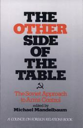 The Other Side of the Table: The Soviet Approach to Arms Control