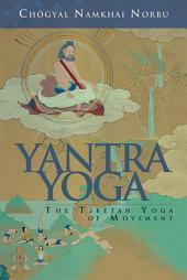 Yantra Yoga: The Tibetan Yoga of Movement