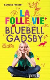 La folle vie de Bluebell Gadsby