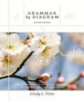 Grammar By Diagram, second edition: Understanding English Grammar Through Traditional Sentence Diagraming, Edition 2