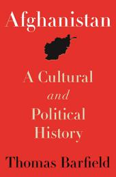Afghanistan: A Cultural and Political History: A Cultural and Political History