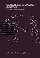 Comparing Economic Systems: A Political-Economic Approach