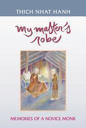 My Master's Robe: Memories of a Novice Monk