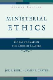 Ministerial Ethics: Moral Formation for Church Leaders