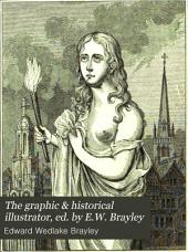 The graphic & historical illustrator, ed. by E.W. Brayley