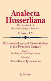 Phenomenology and Existentialism in the Twenthieth Century: Book III. Heralding the New Enlightenment