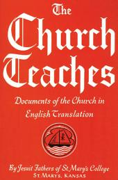 The Church Teaches: Documents of the Church in English Translation