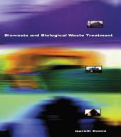 Biowaste and Biological Waste Treatment
