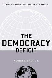 The Democracy Deficit: Taming Globalization Through Law Reform