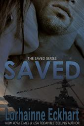 Saved: (Military Romantic Suspense, Mystery, Thriller): The Saved Series
