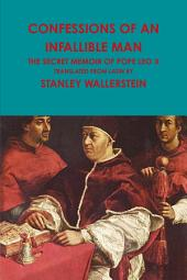 Confessions of an Infallible Man: The Secret Memoir Of Pope Leo X