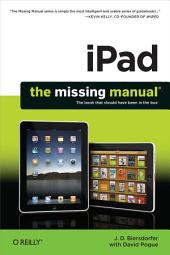 iPad: The Missing Manual: The Missing Manual
