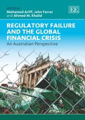 Regulatory Failure and the Global Financial Crisis: An Australian Perspective