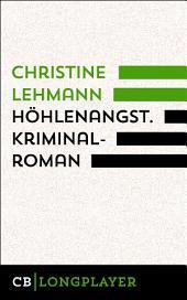 Höhlenangst. Kriminalroman: Der fünfte Fall für Lisa Nerz.