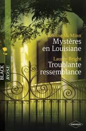 Mystères en Louisiane - Troublante ressemblance (Harlequin Black Rose)