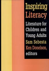 Inspiring Literacy: Literature for Children and Young Adults