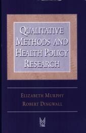 Qualitative Methods and Health Policy Research