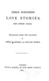 Three Northern Love Stories: And Other Tales