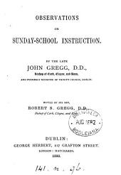 Observations on Sunday-school instruction, ed. by R.S. Gregg