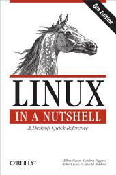 Linux in a Nutshell: Edition 6